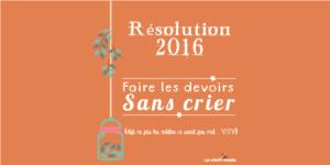 [résolution 2016] Les devoirs sans s'énerver