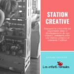 Station Créative 2/2 : pourquoi et comment faire