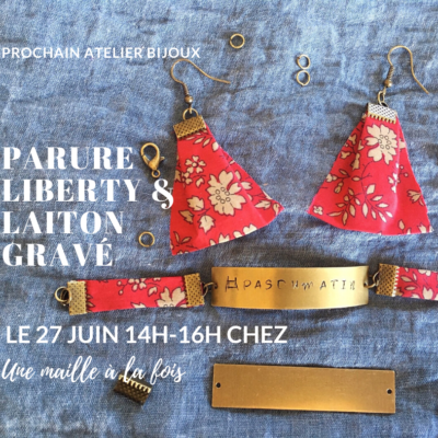 27 juin : Parure Liberty et Laiton gravé
