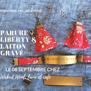 08 septembre : Boucles d'oreille et bracelet en Liberty et Laiton gravé