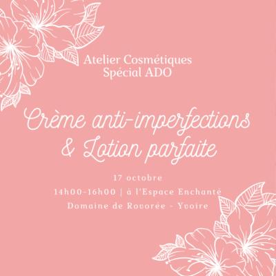 17 octobre : [Cosmétiques spécial Ado] Crème + Lotion